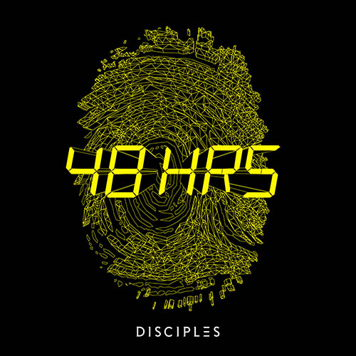 48 HRS - Disciples