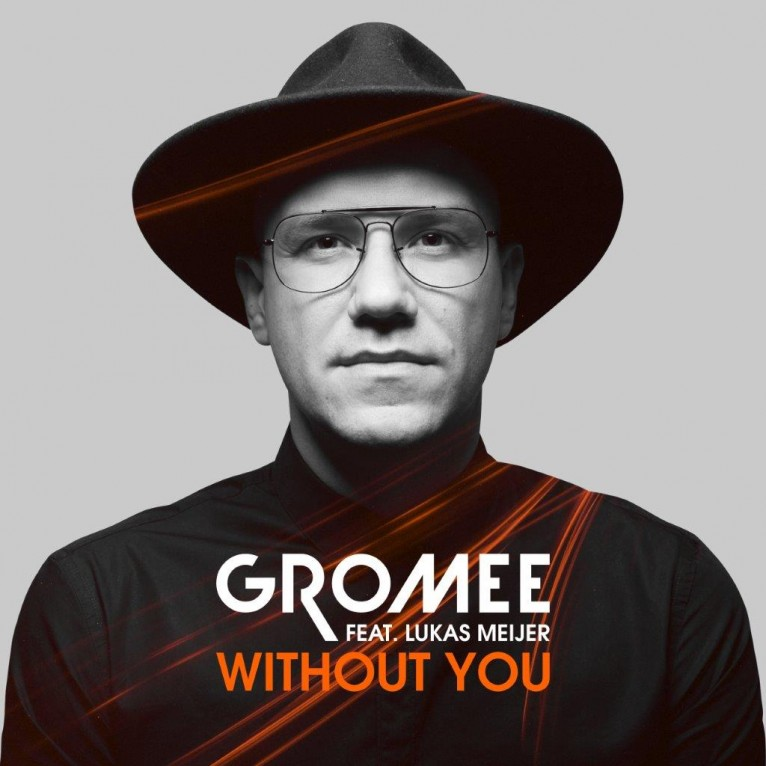 Without You - Gromee feat. Lukas Meijer