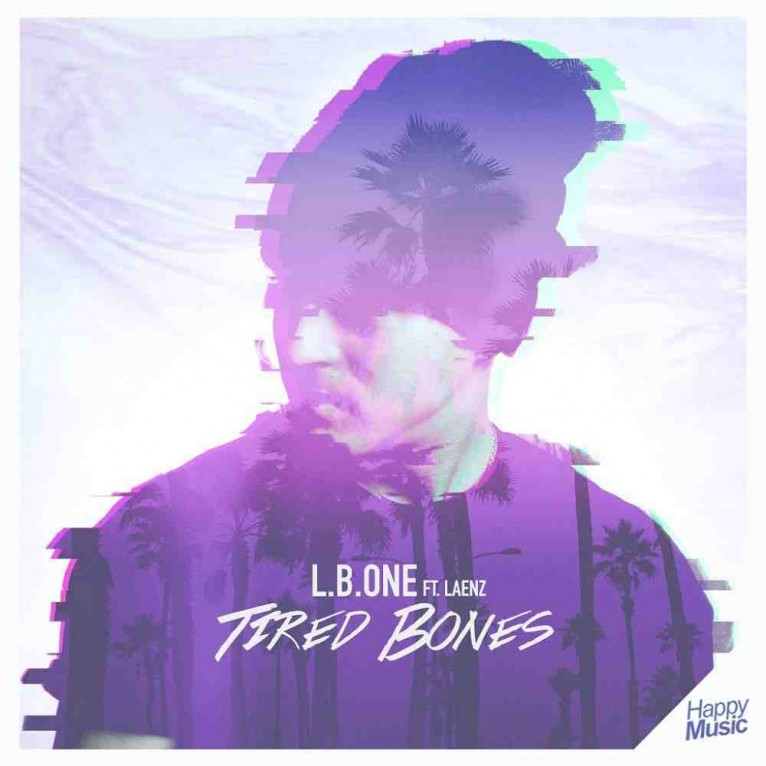 Tired Bones - L.B. One feat. Laenz