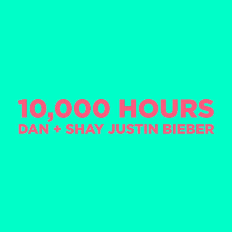 10,000 Hours - Dan + Shay feat. Justin Bieber